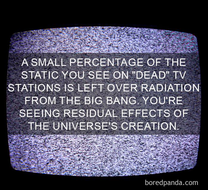 Curiosità dal mondo: una piccola percentuale d'energia statica dei canali morti è radiazione residua del big bang. Effetti residui della creazione!